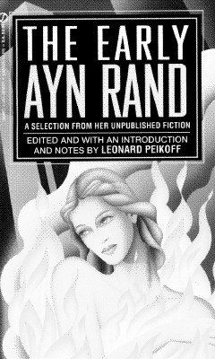 Image for The Early Ayn Rand: A Selection from Her Unpublished Fiction (The Ayn Rand Library, Vol. 2)