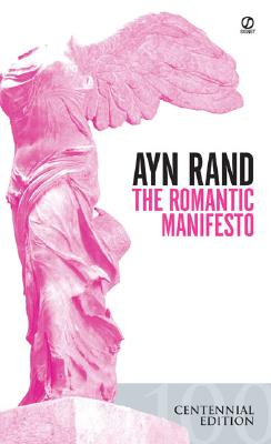 The Romantic Manifesto: A Philosophy of Literature; Revised Edition (Signet Shakespeare), Rand, Ayn