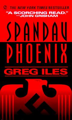 Spandau Phoenix: A Novel, Iles, Greg