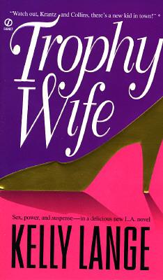 Trophy Wife, Kelly Lange
