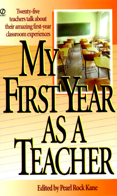 My First Year as a Teacher (First Year Career)