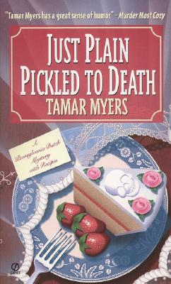 Just Plain Pickled to Death, Myers, Tamar