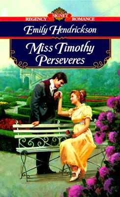 Miss Timothy Perseveres (Signet Regency Romance), EMILY HENDRICKSON