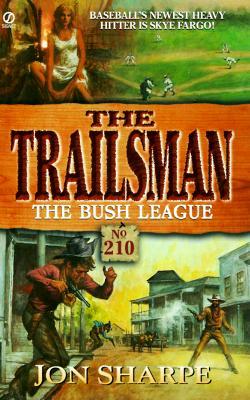 Image for The Bush League (Trailsman #210)