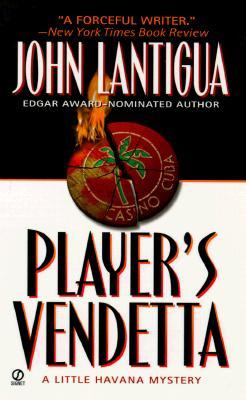 Player's Vendetta  A Little Havana Mystery, Lantigua, John