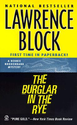 The Burglar in the Rye: The New Bernie Rhodenbarr Mystery (Bernie Rhodenbarr Mysteries), Block, Lawrence