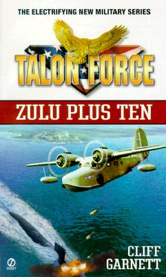 Talon Force: Zulu Plus Ten (Talon Force), CLIFF GARNETT