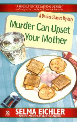 Image for Murder Can Upset Your Mother (Desiree Shapiro Mysteries (Paperback))