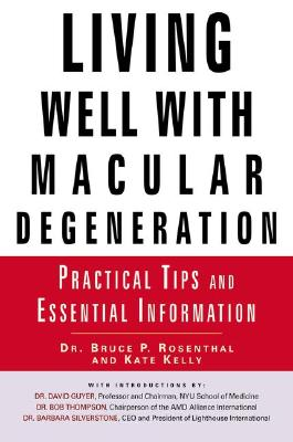 Image for Living Well with Macular Degeneration: Practical Tips and Essential Information