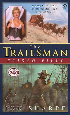 Frisco Filly (The Trailsman #240), Jon Sharpe