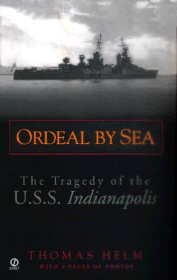 Image for Ordeal by Sea: The Tragedy of the U.S.S. Indianapolis