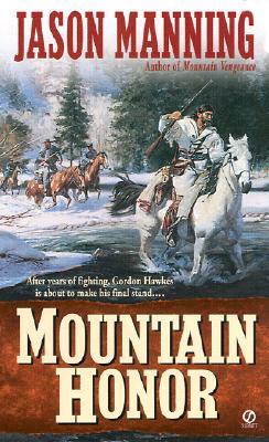Mountain Honor, Jason Manning