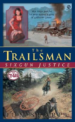 Image for Trailsman #248, The:: Six-Gun Justice (Trailsman, No 248)