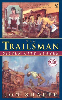 Image for Trailsman #249, The:: Silver City Slayer (Trailsman, No 249)