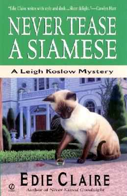 Image for Never Tease a Siamese: A Leigh Koslow Mystery (Leigh Koslow Mysteries) (Volume 5)