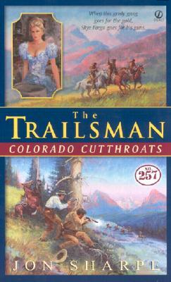 Trailsman #257, The: Colorado Cutthroats (Trailsman), JON SHARPE
