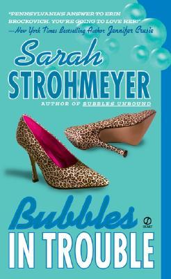 Bubbles In Trouble (Bubbles Books), Sarah Strohmeyer