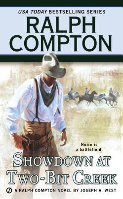 Ralph Compton Showdown At Two-Bit Creek, RALPH COMPTON, JOSEPH A. WEST