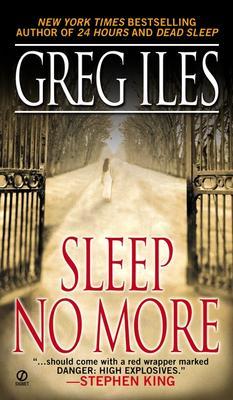 Sleep No More, Greg Iles