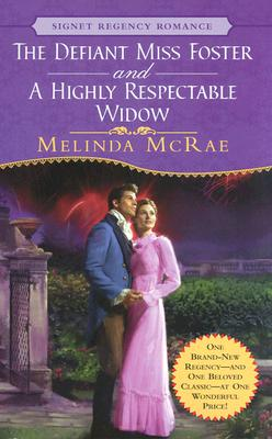 The Defiant Miss Foster and A Highly Respectable Widow (Signet Regency Romance), Melinda McRae