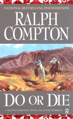 Image for Do or Die: A Ralph Compton Novel
