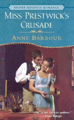 Miss Prestwick's Crusade (Signet Regency Romance), Anne Barbour