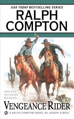Vengeance Rider: A Ralph Compton Novel by Joseph A. West (Gunfighter Series), RALPH COMPTON, JOSEPH A. WEST