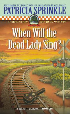 Image for When Will the Dead Lady Sing? (Thoroughly Southern Mysteries, No. 6)