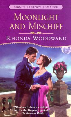 Moonlight And Mischief (Signet Regency Romance), RHONDA WOODWARD
