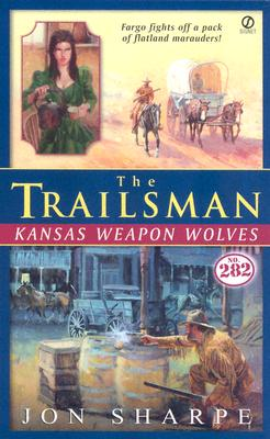 Image for The Trailsman #282: Kansas Weapon Wolves (Trailsman)