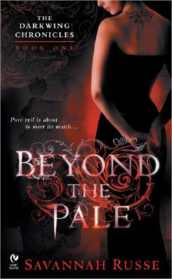 Beyond The Pale : The Darkwing Chronicles: Book One (Signet Eclipse), Savannah Russe