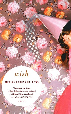 Wish, MELINA GEROSA BELLOWS