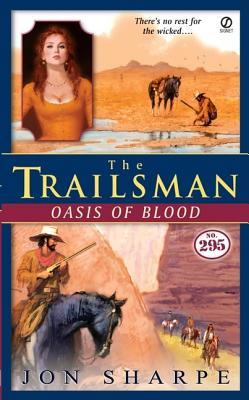 The Trailsman #295: Oasis of Blood (Trailsman), JON SHARPE