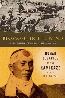 Image for Blossoms in the Wind : Human Legacies of the Kamikaze