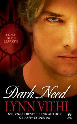 Dark Need: A Novel of the Darkyn, LYNN VIEHL