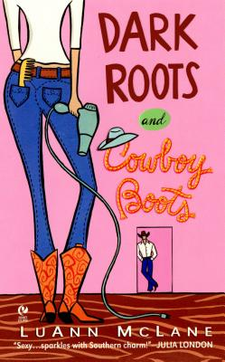 Image for Dark Roots And Cowboy Boots
