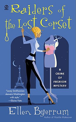 Raiders of the Lost Corset: A Crime of Fashion Mystery, Ellen Byerrum