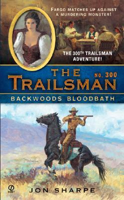 Image for The Trailsman #300: Backwoods Bloodbath (Trailsman)