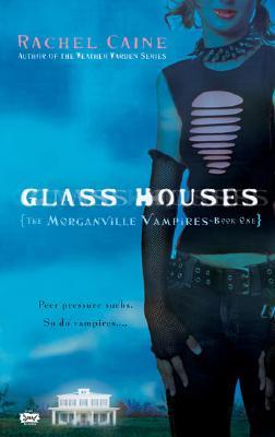 Glass Houses (The Morganville Vampires, Book 1), RACHEL CAINE