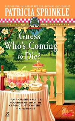 Guess Who's Coming to Die?: A Throughly Southern Mystery, PATRICIA SPRINKLE