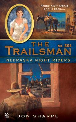 The Trailsman #306: Nebraska Night Riders, Jon Sharpe