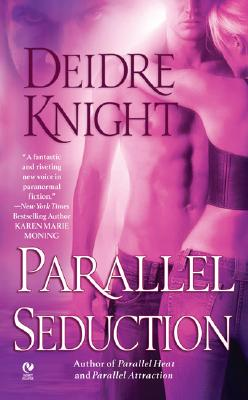 Parallel Seduction: A Novel of the Midnight Warriors, Book 3 (Signet Eclipse), DEIDRE KNIGHT