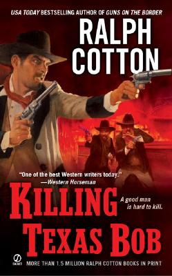 Killing Texas Bob, Ralph Cotton