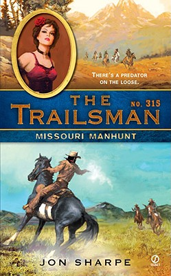 Image for The Trailsman #315: Missouri Manhunt