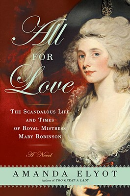 Image for All For Love: The Scandalous Life and Times of Royal Mistress Mary Robinson