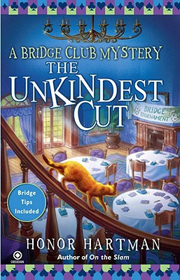The Unkindest Cut: A Bridge Club Mystery, Hartman, Honor