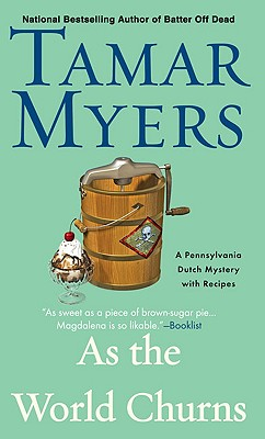 As the World Churns  A Pennsylvania Dutch Mystery, Myers, Tamar