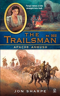 Apache Ambush (Trailsman # 322), Jon Sharpe