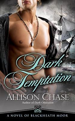 Dark Temptation: A Novel of Blackheath Moor, Allison Chase