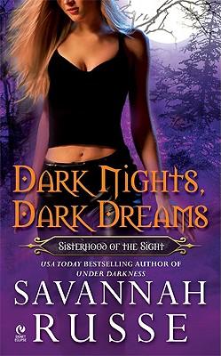 Dark Nights, Dark Dreams: Sisterhood of the Sight (Signet Eclipse), Savannah Russe